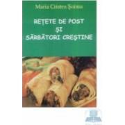 Retete de post si sarbatori crestine - Maria Cristea Soimu