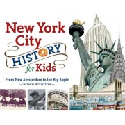 New York City History for Kids: From New Amsterdam to the Big Apple with 21 Activities, Paperback