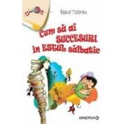 Cum sa ai succesuri in Estul salbatic - Ileana Todoran