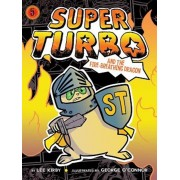 Super Turbo and the Fire-Breathing Dragon, Hardcover/Lee Kirby