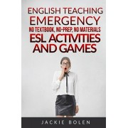 English Teaching Emergency: No Textbook, No-Prep, No Materials ESL Activities and Games, Paperback/Jason Ryan