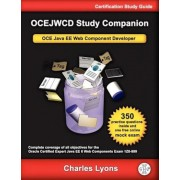 Ocejwcd Study Companion: Certified Expert Java Ee 6 Web Component Developer (Oracle Exam 1z0-899), Paperback (3rd Ed.)