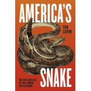 America's Snake: The Rise and Fall of the Timber Rattlesnake, Hardcover