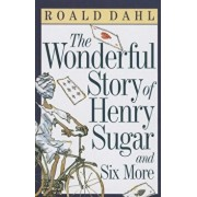 The Wonderful Story of Henry Sugar and Six More, Hardcover/Roald Dahl