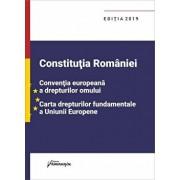 Constitutia Romaniei, Conventia europeana a drepturilor omului, Carta drepturilor fundamentale a Uniunii Europene. Editie actualizata la 1 septembrie 2019/***