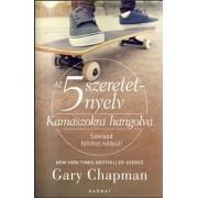 Kamaszokra hangolva - 5 szeretetnyelv - Gary Chapman