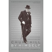 Churchill by Himself: The Definitive Collection of Quotations, Paperback/Richard Langworth