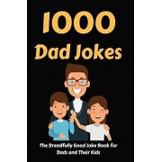 1000 Dad Jokes: The Dreadfully Good Joke Book for Dads and Their Kids, Paperback/Hayden Fox