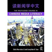 The Routledge Course in Chinese Media Literacy by Chris WenChao Li ...