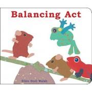 Balancing ACT, Hardcover/Ellen Stoll Walsh