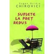 Suflete la pret redus - Eugen Ovidiu Chirovici