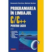 Programarea in limbajul C/C++ pentru liceu, Vol. 3/Emanuela Cerchez, Marinel Serban