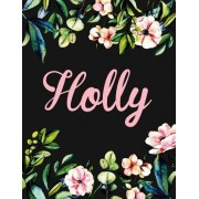 Holly: Personalised Holly Notebook for Writing 100 Lined Pages (Black Floral Design)
