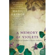A Memory of Violets: A Novel of London's Flower Sellers, Paperback