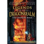 Legends of the Dragonrealm: The Gryphon Mage (the Turning War Book Two), Paperback/Richard A. Knaak