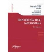 Drept procesual penal. Partea generala. Caiet de seminar - Anastasiu Crisu