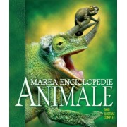 Animale. Marea enciclopedie. Ghid ilustrat complet. Reeditare