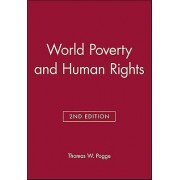 World Poverty and Human Rights by Thomas W. Pogge