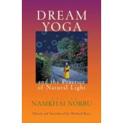 Dream Yoga and the Practice of Natural Light, Revised, Paperback