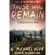 Those Who Remain: A Postapocalyptic Novel, Paperback/G. Michael Hopf
