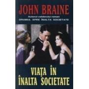 Viata in inalta societate - John Braine