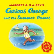 Curious George and the Summer Games, Paperback/H. A. Rey