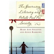 The Guernsey Literary and Potato Peel Pie Society, Hardcover/Annie Barrows