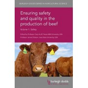 Ensuring Safety and Quality in the Production of Beef Volume 1: Safety