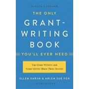 The Only Grant-Writing Book You'll Ever Need, Paperback/Ellen Karsh