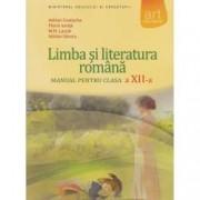 Limba si literatura romana. Manual pentru clasa a XII-a F. Ionita A. Costache
