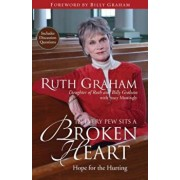 In Every Pew Sits a Broken Heart: Hope for the Hurting, Paperback/Ruth Graham