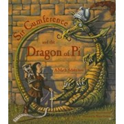 Sir Cumference and the Dragon of Pi, Hardcover/Cindy Neuschwander Creator