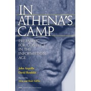 In Athena's Camp: Preparing for Conflict in the Information Age, Paperback/John Arquilla