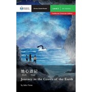 Journey to the Center of the Earth: Mandarin Companion Graded Readers Level 2, Traditional Character Edition, Paperback/Jules Verne