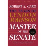Master of the Senate: The Years of Lyndon Johnson, Vol. 3