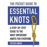 The Pocket Guide to Essential Knots: A Step-By-Step Guide to the Most Important Knots for Everyone, Paperback/Peter Owen