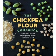 The Chickpea Flour Cookbook: Healthy Gluten-Free and Grain-Free Recipes to Power Every Meal of the Day, Paperback