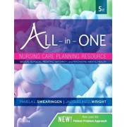 All-In-One Nursing Care Planning Resource: Medical-Surgical, Pediatric, Maternity, and Psychiatric-Mental Health, Paperback/Pamela L. Swearingen
