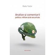 Analize si comentarii politice, militare si de securitate/Radu Tudor