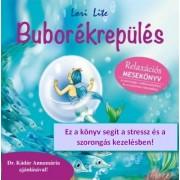 Buborékrepülés (Relaxációs mesekönyv) - szorongás csökkentésére és kreativitás fokozásához- relax*