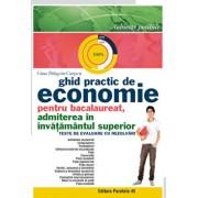 Ghid practic de economie pentru bacalaureat, admiterea in invatamantul superior. Teste de evaluare cu rezolvari/Gina Dragoiu-Carpen