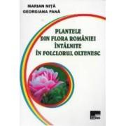Plantele din flora Romaniei intalnite in folclorul oltenesc - Marian Nita Georgiana Pana