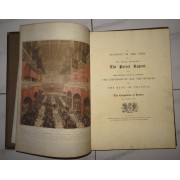 AN ACCOUNT OF THE VISIT OF HIS ROYAL HIGHNESS THE PRINCE REGENT, WITH THEIR IMPERIAL AND ROYAL MAJESTIES THE EMPEROR OF ALL THE RUSSIAS AND THE KING