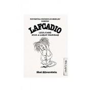 Povestea unchiului Shelby despre Lafcadio, leul care nu s-a lasat pagubas/Shel Silverstein
