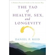 The Tao of Health, Sex and Longevity: A Modern Practical Guide to the Ancient Way, Paperback