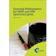 Essential Mathematics for NMR and MRI Spectroscopists (Brown Keith C.)(Cartonat) (9781782627975)