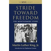 Stride Toward Freedom: The Montgomery Story, Paperback/Martin Luther King