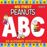 My First Peanuts: ABC: An Alphabet Adventure, Hardcover