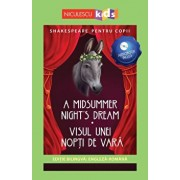 Shakespeare pentru copii - A Midsummer Night's Dream - Visul unei nopti de vara (editie bilingva: engleza-romana) - Audiobook inclus/Adaptare dupa William Shakespeare