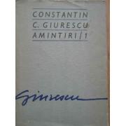 Amintiri 1 - Constantin C. Giurescu